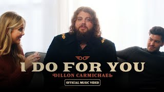 Dillon Carmichael I Do For You