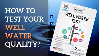 Well Water Test Kit - How to Test Your Well Water Quality? (Step-by-Step)