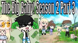 The Big Baby! Season 2 Part 3   Gacha Life Mini Movie   Gacha   Gacha Studio   Gachaverse   GLMM