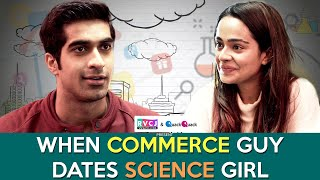 When Commerce Guy Dates Science Girl (कॉमर्स vs साइंस )| ft. Apoorva Arora & Keshav Sadhna  | RVCJ