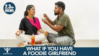 What if you have a foodie Girl friend  #Nakkalites