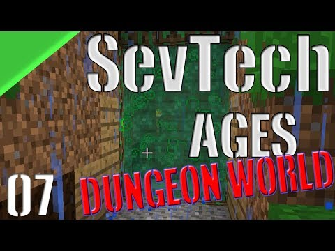 Minecraft - SevTech: Ages |#07| - Dungeon World !