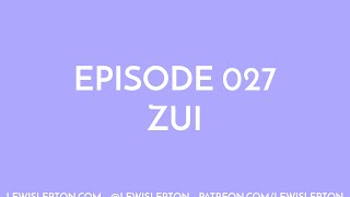 Episode 027 - zui