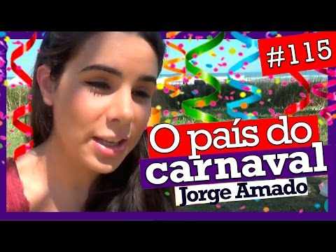 O PAÍS DO CARNAVAL, DE JORGE AMADO (#115)