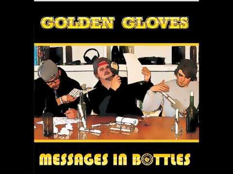 Golden Gloves- Messages In Bottles