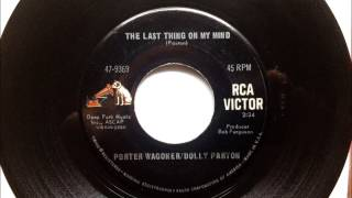 The Last Thing On My Mind , Porter Wagoner & Dolly Parton , 1967