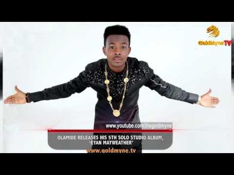 OLAMIDE RELEASES HIS 5TH SOLO STUDIO ALBUM, 'EYAN MAYWEATHER' (Nigerian Entertainment)