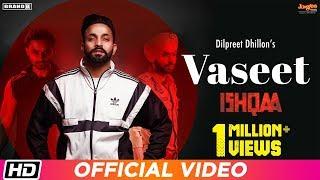 Vaseet | Dilpreet Dhillon | Sidhu Moosewala | Ishqaa | Money Aujla | Nav Bajwa |Aman Singh Deep