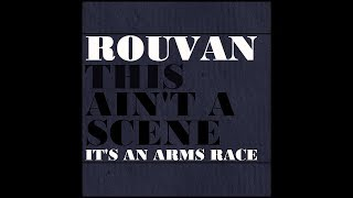 This Ain't A Scene, It's An Arms Race - ROUVAN