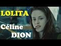 Lolita - Céline Dion (Clip sur Twilight)