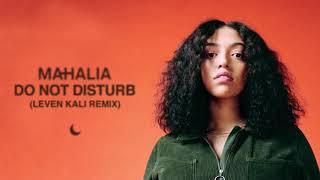 Mahalia   Do Not Disturb (Leven Kali Remix)