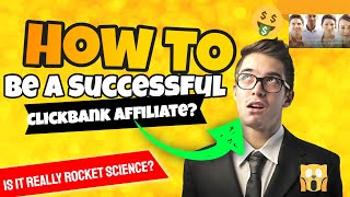 How to Be A Successful Clickbank Affiliate? Is It Really Rocket Science or Secret?