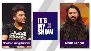 Neetesh Jung Kunwar & Sisan Baniya   It's my show with Suraj Singh Thakuri   28 April 2018