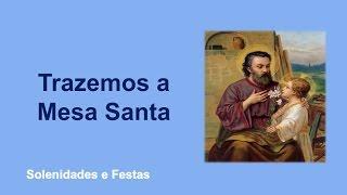 São José - Trazemos A Mesa Santa