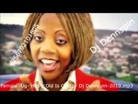 Female -Ug- Hits -(Old Is Gold) -Nonstop-mix- Dj Dennspin-2019