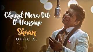 Chand Mera Dil - O Hansini | Return To Romance With Shaan