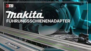 MAKITA FÜHRUNGSSCHIENENADAPTER ??!! Handkreissägen und Führungschienen von Makita, Bosch, Festool