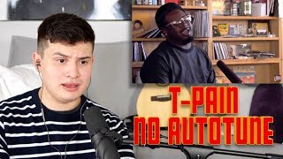 Vocal Coach Reacts to T-Pain Singing NO AUTOTUNE!