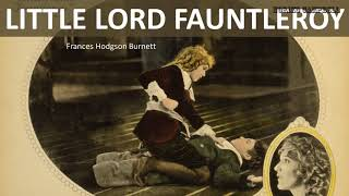 Little Lord Fauntleroy - Audiobook by Frances Hodgson Burnett