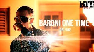 On Fire - Baroni One Time (Video)