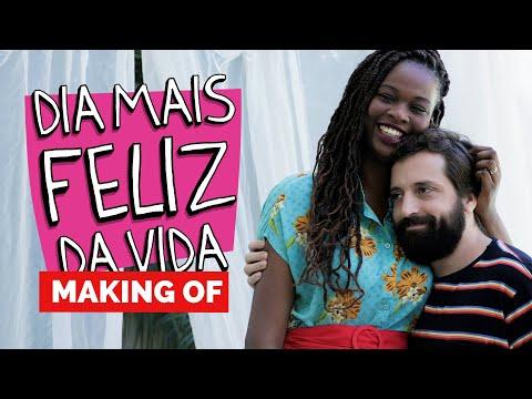 MAKING OF - DIA MAIS FELIZ DA VIDA
