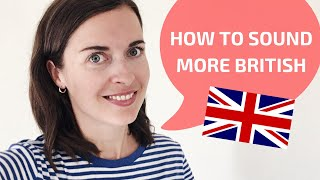How to sound British | How to speak with a British accent