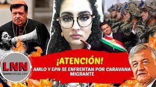 ¡ATENCIÓN! AMLO y Peña se enfrentan por caravana migrante