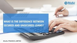 Secured loans and Unsecured loans | Bajaj Finserv