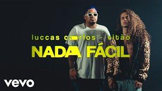 Luccas Carlos, Vitão   NADA FÁCIL