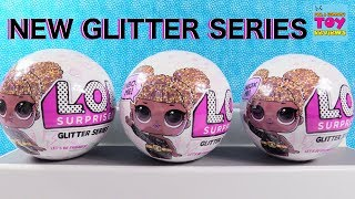 NEW LOL Surprise GLITTER Series Doll Blind Bag Toy Review Opening | PSToyReviews