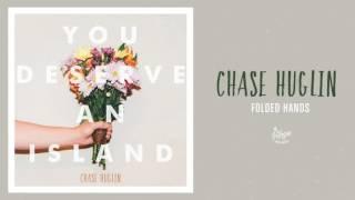 "Chase Huglin ""Folded Hands"""