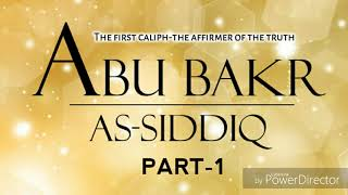 TUDTULAN-1 📚 Abu Bakr Assiddiq (R.A) © Shiekh Faisal Banda Into
