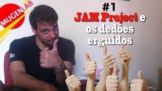 Mugen Lab. Episode 1: Jam Project e os dedões erguidos