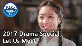 Let Us Meet |  만나게 해주오 [KBS Drama Special / 2017.10.06]
