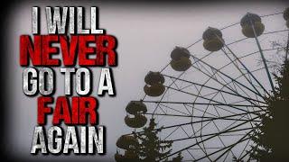 """""""I Will NEVER Go to a Fair Again"""" Creepypasta"""