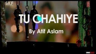 """Tu Chahiye"" LYRICS - Full Song - Atif Aslam - Bajrangi Bhaijaan - Salman Khan, Kareena Kapoor"