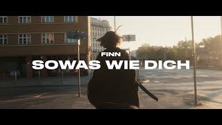 FINN   Sowas Wie Dich (Official Video)