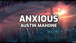 Austin Mahone - Anxious Lyrics
