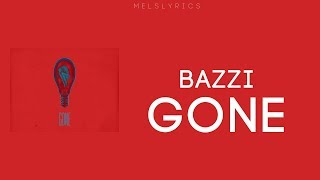 Bazzi - Gone [Lyric Video]