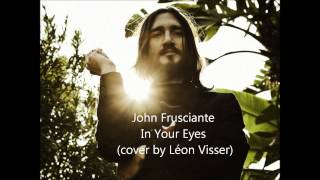 John Frusciante - In Your Eyes (Cover)