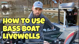HOW TO USE BASS BOAT LIVEWELLS