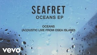 Seafret - Oceans (Acoustic Version from Osea Island) [Audio]