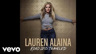 Lauren Alaina - Road Less Traveled (Audio)