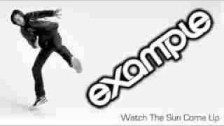 Example - Watch the sun come up Lyrics