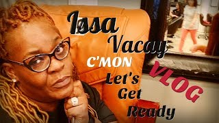 Come Get Ready Wit Me- VLOG [ISSA VACAY]