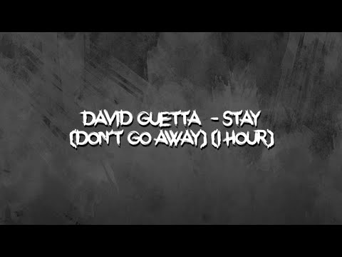 David Guetta  - Stay (Don't Go Away) (1 Hour)