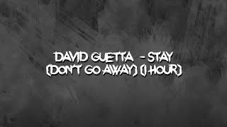 David Guetta    Stay (Don't Go Away) (1 Hour)