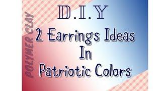 QUICK & EASY ! Patriotic Earrings Ideas - DIY - Tutorial #12