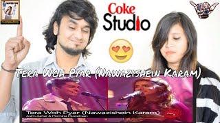 Tera Woh Pyar ( Nawazishein Karam ) || Momina Mustehsan & Asim Azhar, Coke Studio || Indian Reaction