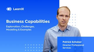 Business Capabilities: Explanation, Modelling, Challenges & Examples